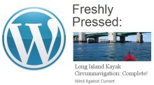 Freshly Pressed: Long Island Kayak Circumnavigation: Complete!